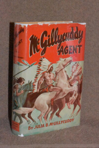 """""""McGillycuddy Agent; A Biography of Dr. Vallentine B. McGillycuddy"""" Book Cover"""